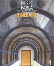 Pierre Farla Architecte Et Urbaniste. Itineraire - Intérieur - Format classique