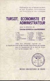 Turgot, economiste et administrateur. seminaire organise par la facul te de droit et des sciences ec - Couverture - Format classique