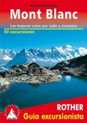 Mont Blanc ; las mejores rutas por valle y montaña - Couverture - Format classique