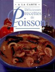Delicieuses Recettes De Poisson - Couverture - Format classique