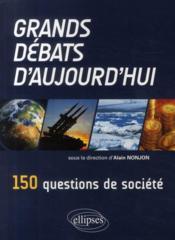 telecharger Grands debats d'aujourd'hui – 150 questions de societe livre PDF/ePUB en ligne gratuit
