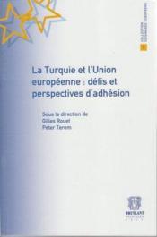 La Turquie et l'Union européenne : défis et perspectives d'adhésion - Couverture - Format classique