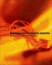 Résistance et utopies sonores - Couverture - Format classique