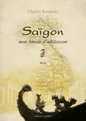 Saïgon, mon amour d'adolescent - Couverture - Format classique