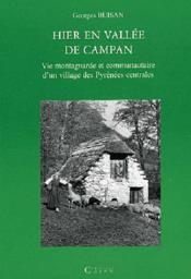 Hier en vallée de Campan ; vie montagnarde et communautaire d'un village des Pyrénées centrales - Couverture - Format classique