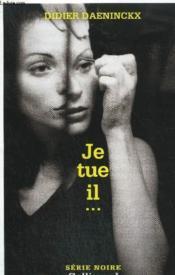 Collection : Serie Noire N° 2694. Je Tue Il.. - Couverture - Format classique