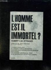 L Homme Est T Il Immortel ? - Couverture - Format classique