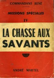 Missions Speciales Iv La Chasse Aux Savants - Couverture - Format classique