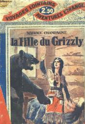 La Fille Du Grizzly - Couverture - Format classique