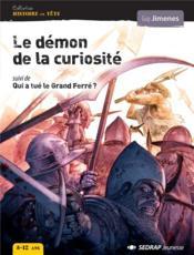 Le démon de la curiosité ; qui a tué le Grand Ferré ? ; roman - Couverture - Format classique