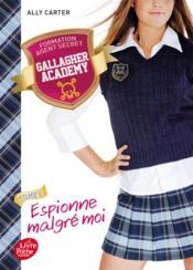 Gallagher Academy T.1 ; espionne malgré moi - Couverture - Format classique
