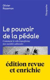 Le pouvoir de la pédale ; comment le vélo transforme nos société cabossées - Couverture - Format classique