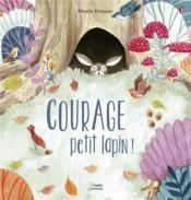 Courage, petit lapin ! - Couverture - Format classique