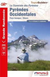 La traversée des Pyrénées ; Pyrénées occidentales ; Pays basque / Béarn - Couverture - Format classique