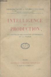 Intelligence et production - La nouvelle organisation économique de la France - Couverture - Format classique