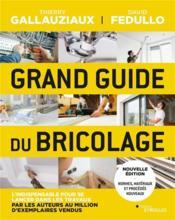 Grand guide du bricolage (3e édition) - Couverture - Format classique