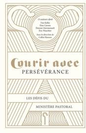 Courir avec persévérance ; les défis du ministère pastoral - Couverture - Format classique