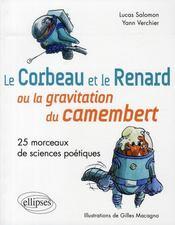 Le corbeau et le renard ou la gravitation du camenbert ; 25 morceaux de sciences poétiques - Intérieur - Format classique