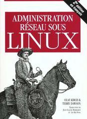 Administration Reseau Sous Linux ; 2e Edition - Intérieur - Format classique