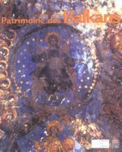 Patrimoine des balkans - Couverture - Format classique