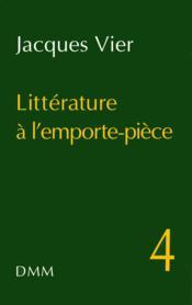 Litterature a l emporte piece n 4 - Couverture - Format classique