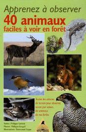 Apprenez a observer 40 animaux faciles a voir en foret - Intérieur - Format classique