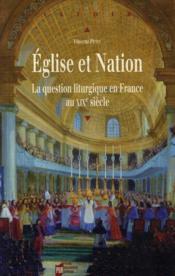 Église et nation ; la question liturgique en France au XIXe siècle - Couverture - Format classique