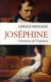 Joséphine, l'obsession de Napoléon - Couverture - Format classique