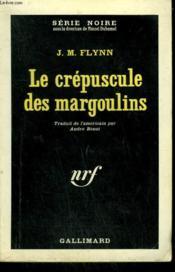 Le Crepuscule Des Margoulins. ( Ring Around A Rogue ). Collection : Serie Noire N° 741 - Couverture - Format classique