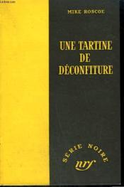 Une Tartine De Deconfiture. ( A Slice Of Hell). Collection : Serie Noire Sans Jaquette N° 227 - Couverture - Format classique