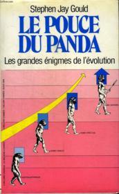 Le Pouce Du Panda. Les Grandes Enigmes De L Evolution. - Couverture - Format classique