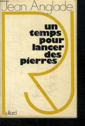 Un Temps Pour Lancer Des Pierres. - Couverture - Format classique