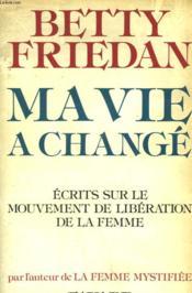 Ma Vie A Change. Ecrits Sur Le Mouvement De Liberation De La Femme. - Couverture - Format classique