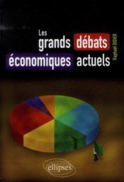 Les grands debats economiques actuels - Couverture - Format classique