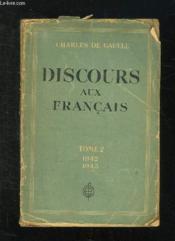 Discours Aux Francais Tome Ii: 1 Janvier 1942 - 31 Decembre 1943. - Couverture - Format classique