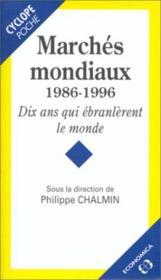 Marchés Mondiaux, 1986-1996. Dix Ans Qui Ébranlèrent Le Monde - Couverture - Format classique