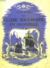 La Guerre Sous-Marine En Atlantique - Couverture - Format classique
