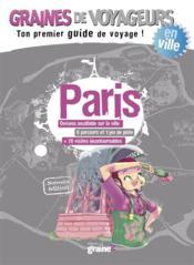 GRAINES DE VOYAGEURS ; Paris - Couverture - Format classique