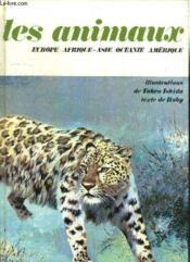 Les Animaux Europe - Afrique- Asie - Oceanie - Amerique - Couverture - Format classique