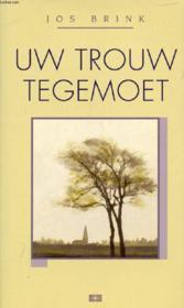 Uw Trouw Tegemoet - Couverture - Format classique