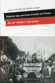 Histoire des services d'ordre en France, du XIXe siècle à nos jours - Couverture - Format classique