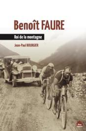 Benoît Faure, roi de la montagne - Couverture - Format classique