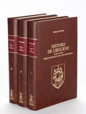 Histoire de Libourne et Des Autres Villes et Bourgs De Son Arrondissement (3 Tomes - Complet) - Couverture - Format classique