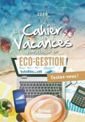 Le cahier de vacances pour réussir en 1re année d'éco gestion - Couverture - Format classique