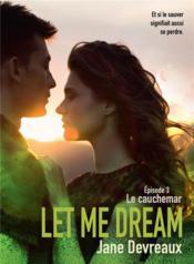 Let me dream t.3 ; le cauchemar - Couverture - Format classique