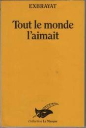 Tout Le Monde L'Aimait - Couverture - Format classique