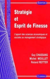 Strategie Et Esprit De Finesse ; L'Apport Des Sciences Economiques Et Sociales Au Management Strategique - Couverture - Format classique