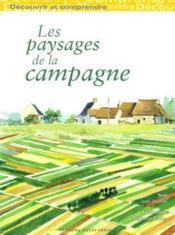 Decouvrir et comprendre les paysages de la campagne - Couverture - Format classique