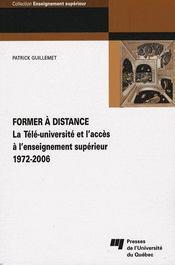Former à distance ; la télé-université et l'accès à l'enseignement supérieur (1972-2006) - Intérieur - Format classique