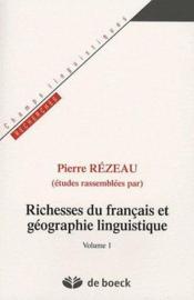 Richesses du français et géographie linguistique t.1 - Couverture - Format classique